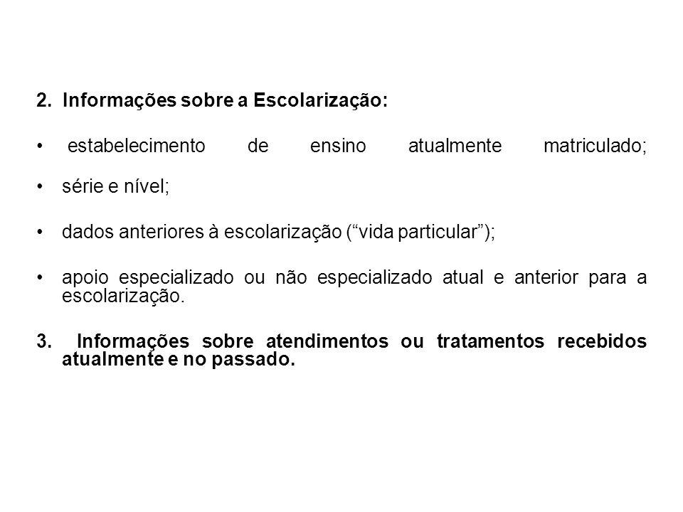 2. Informações sobre a Escolarização: