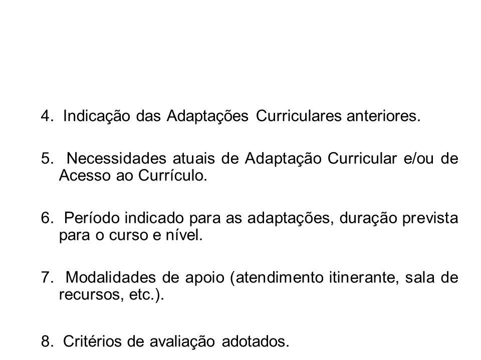 4. Indicação das Adaptações Curriculares anteriores.