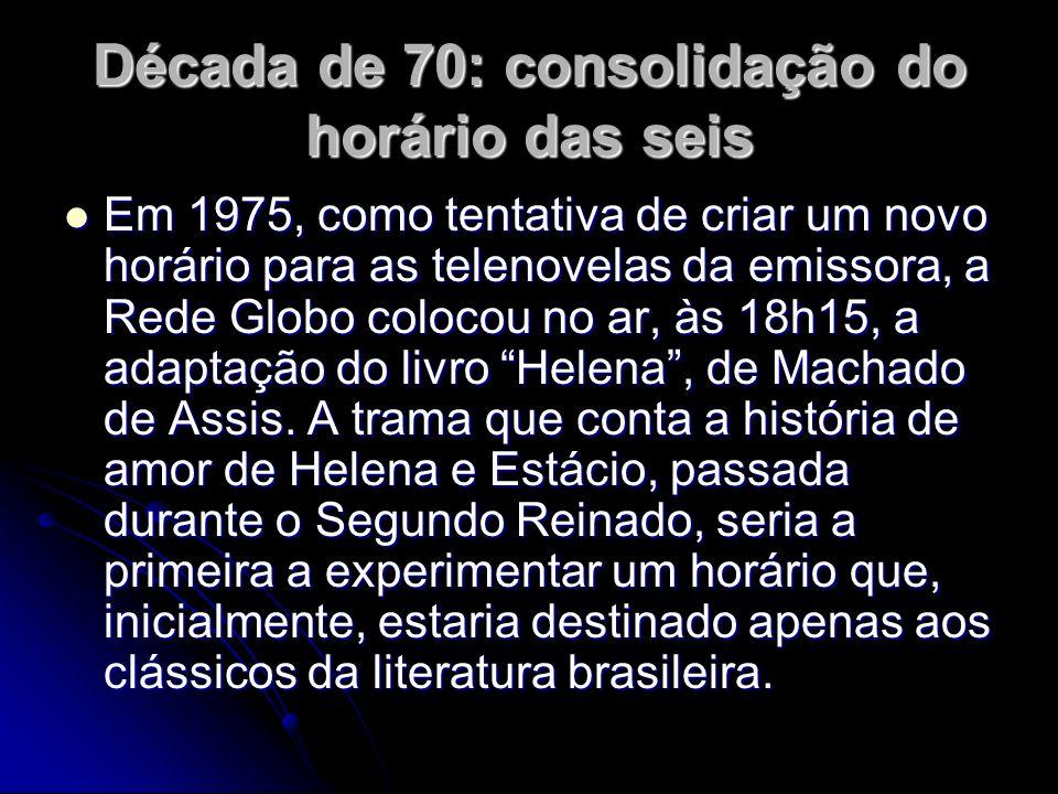Década de 70: consolidação do horário das seis