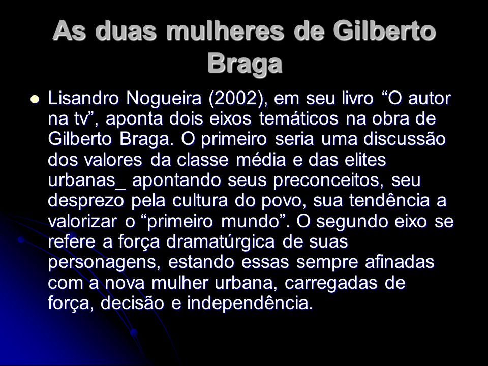 As duas mulheres de Gilberto Braga