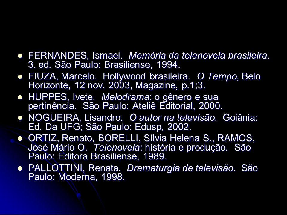 FERNANDES, Ismael. Memória da telenovela brasileira. 3. ed