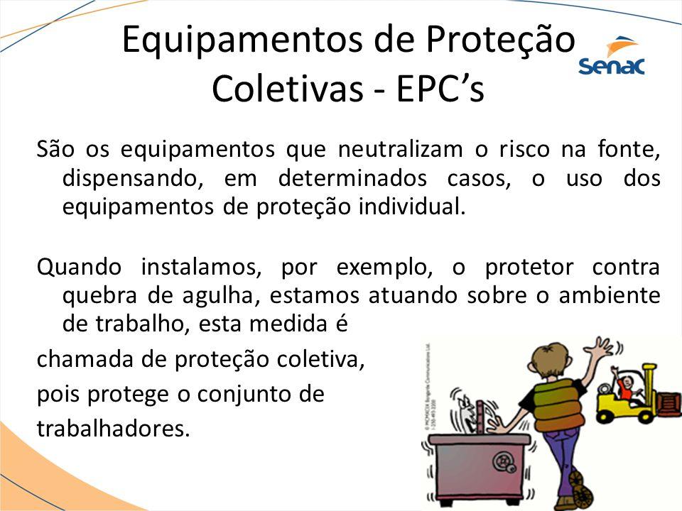 Equipamentos de Proteção Coletivas - EPC's