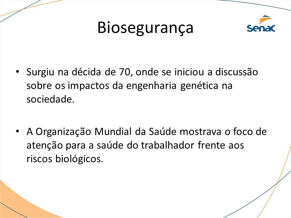 Biosegurança Surgiu na décida de 70, onde se iniciou a discussão sobre os impactos da engenharia genética na sociedade.