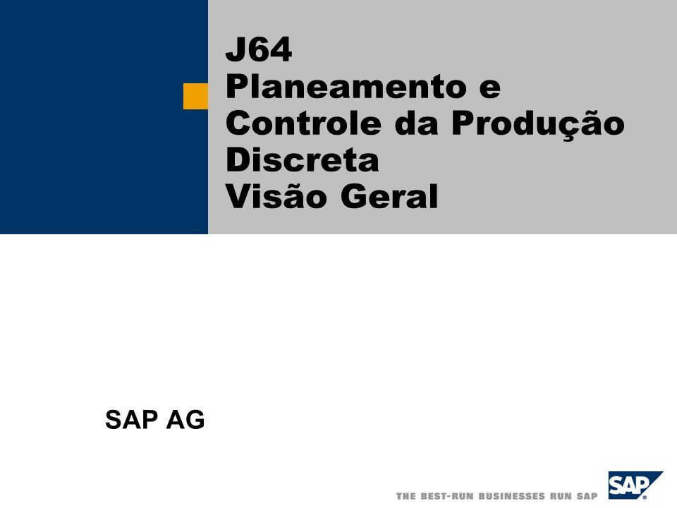 J64 Planeamento e Controle da Produção Discreta Visão Geral