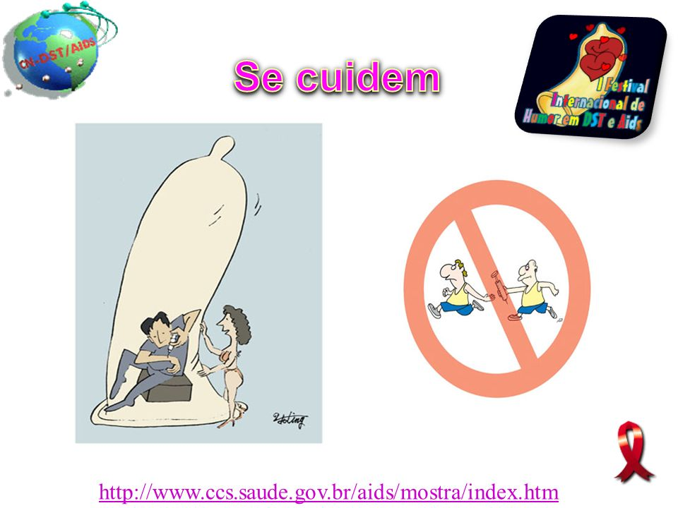 Se cuidem http://www.ccs.saude.gov.br/aids/mostra/index.htm