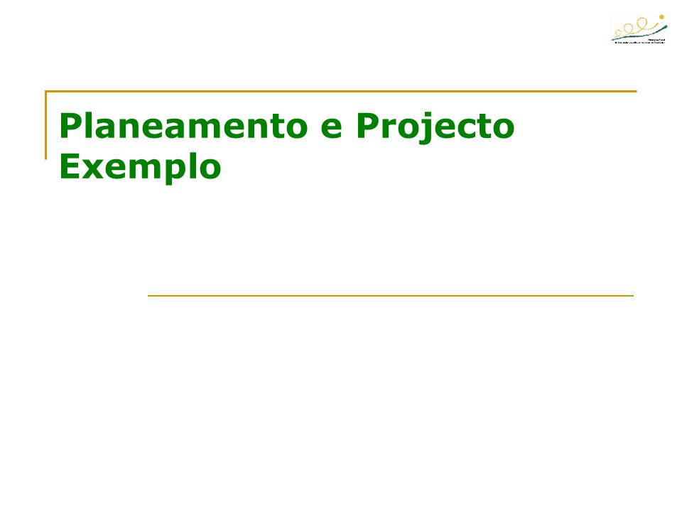 Planeamento e Projecto Exemplo