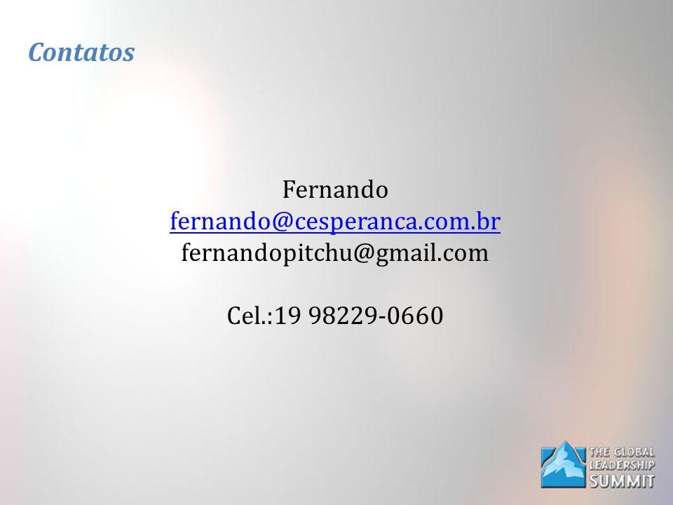 Contatos Fernando fernando@cesperanca.com.br fernandopitchu@gmail.com