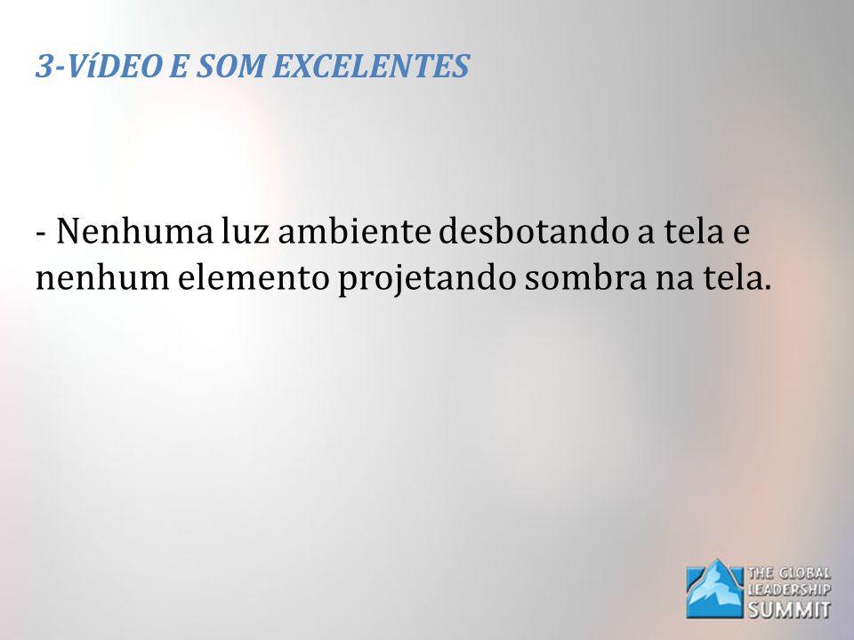 3-VíDEO E SOM EXCELENTES