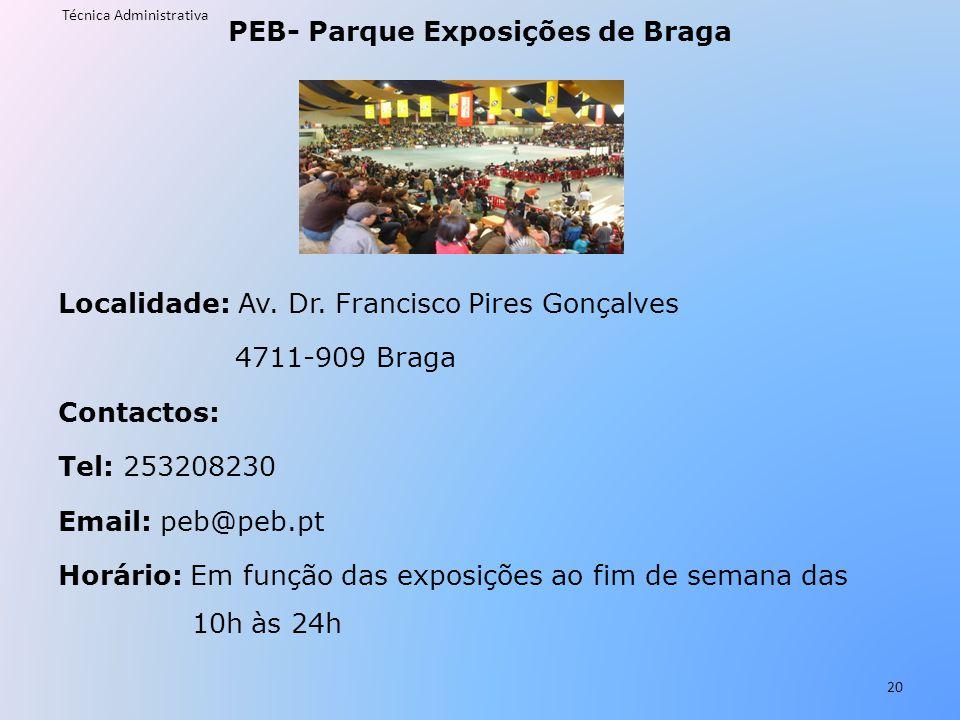 PEB- Parque Exposições de Braga Localidade: Av. Dr