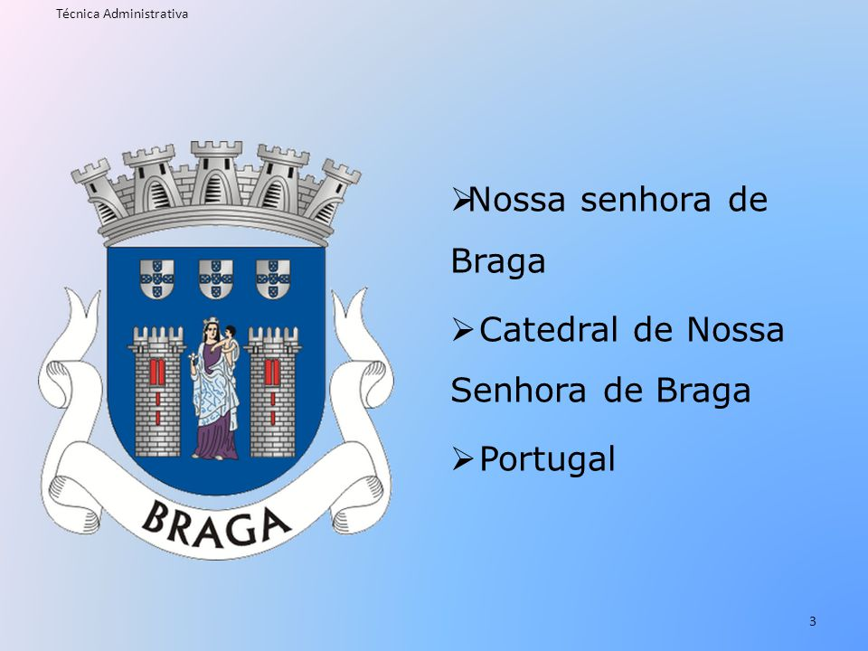 Catedral de Nossa Senhora de Braga