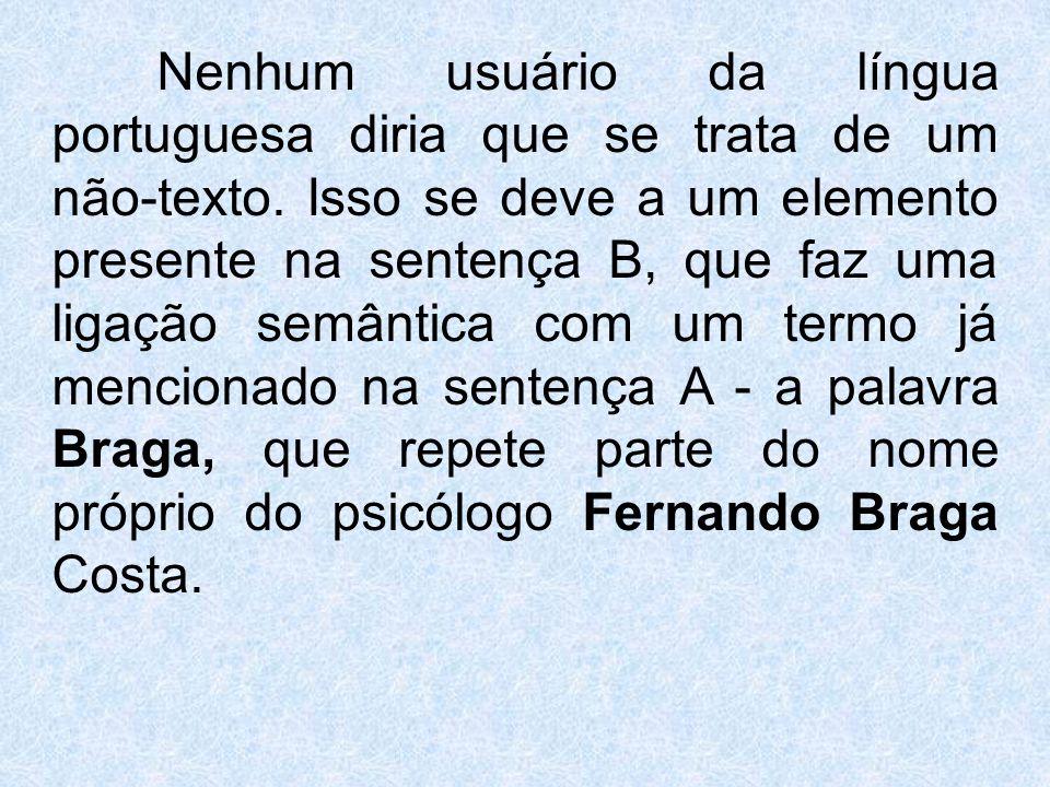 Nenhum usuário da língua portuguesa diria que se trata de um não-texto