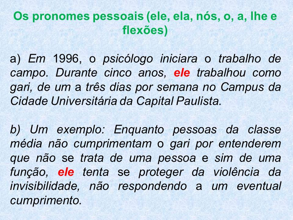 Os pronomes pessoais (ele, ela, nós, o, a, lhe e flexões)