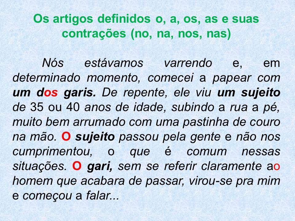 Os artigos definidos o, a, os, as e suas contrações (no, na, nos, nas)