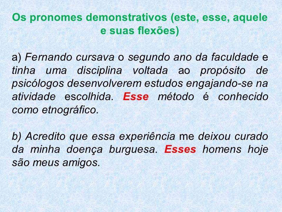 Os pronomes demonstrativos (este, esse, aquele e suas flexões)