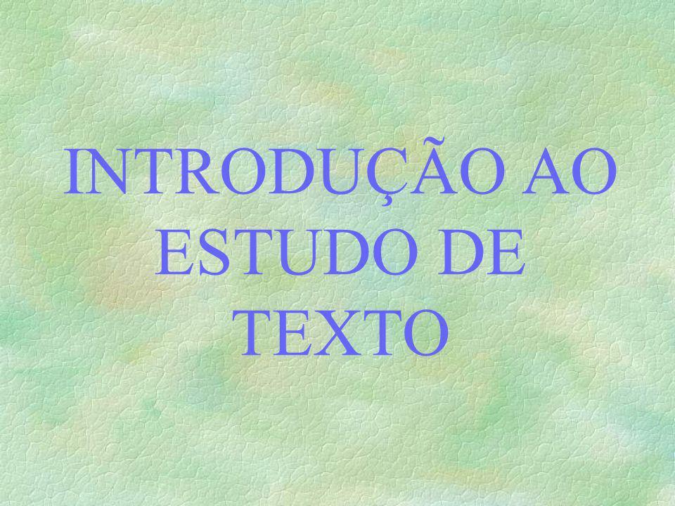 INTRODUÇÃO AO ESTUDO DE TEXTO