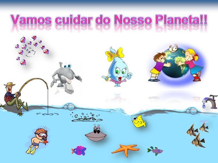 Vamos cuidar do Nosso Planeta!!