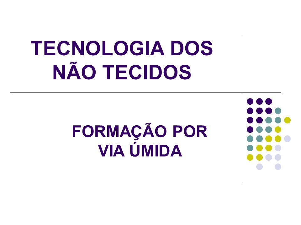 TECNOLOGIA DOS NÃO TECIDOS
