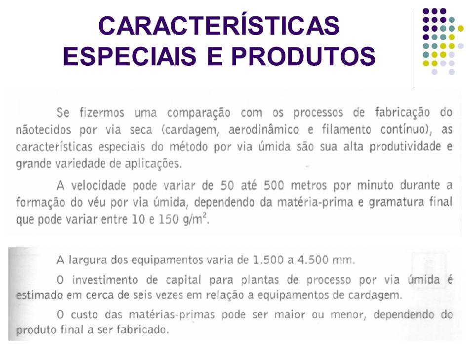 CARACTERÍSTICAS ESPECIAIS E PRODUTOS