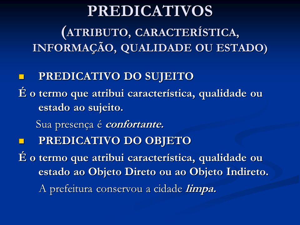 PREDICATIVOS (ATRIBUTO, CARACTERÍSTICA, INFORMAÇÃO, QUALIDADE OU ESTADO)