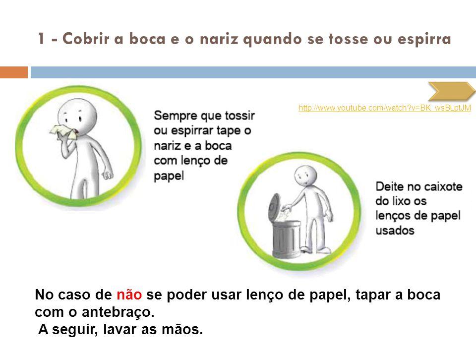 1 - Cobrir a boca e o nariz quando se tosse ou espirra