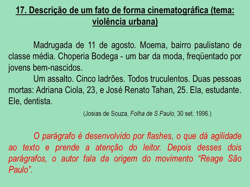 (Josias de Souza, Folha de S.Paulo, 30 set. 1996.)