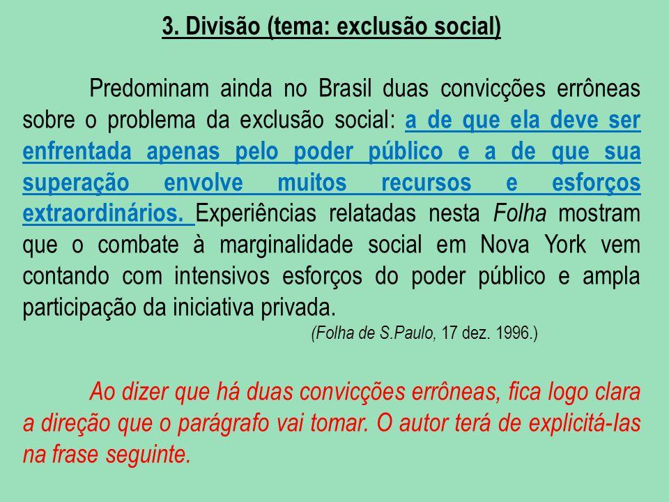 3. Divisão (tema: exclusão social)