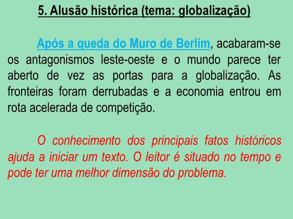 5. Alusão histórica (tema: globalização)