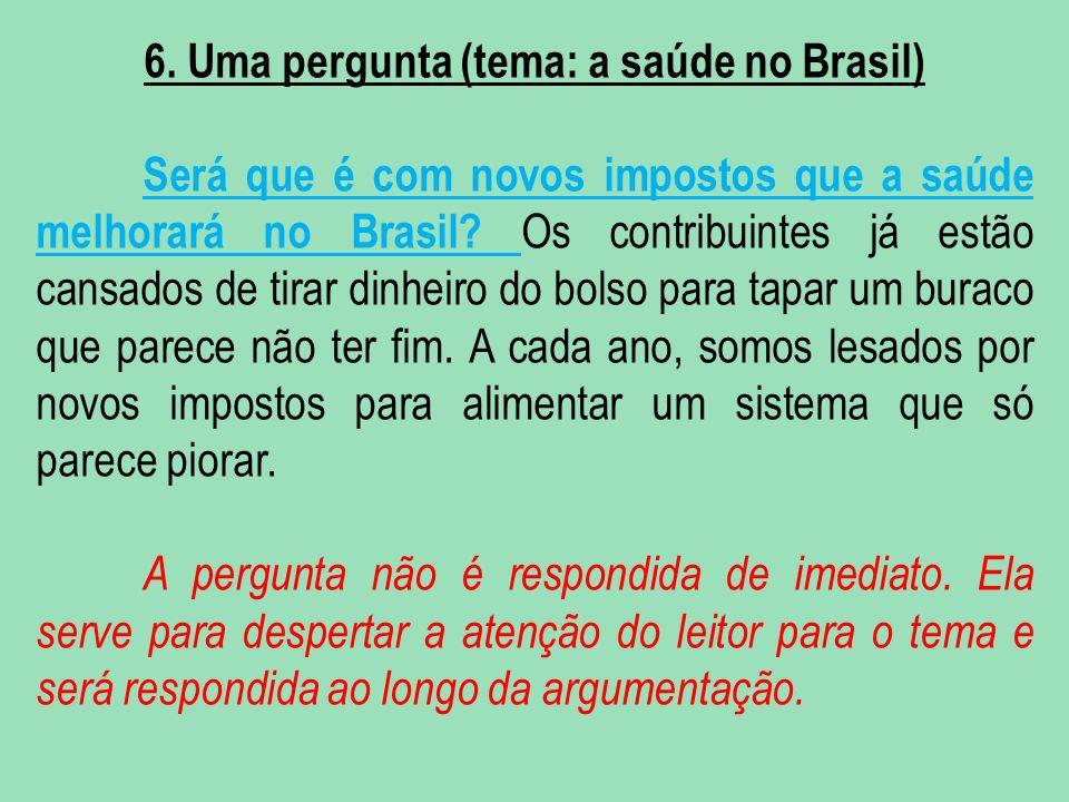 6. Uma pergunta (tema: a saúde no Brasil)
