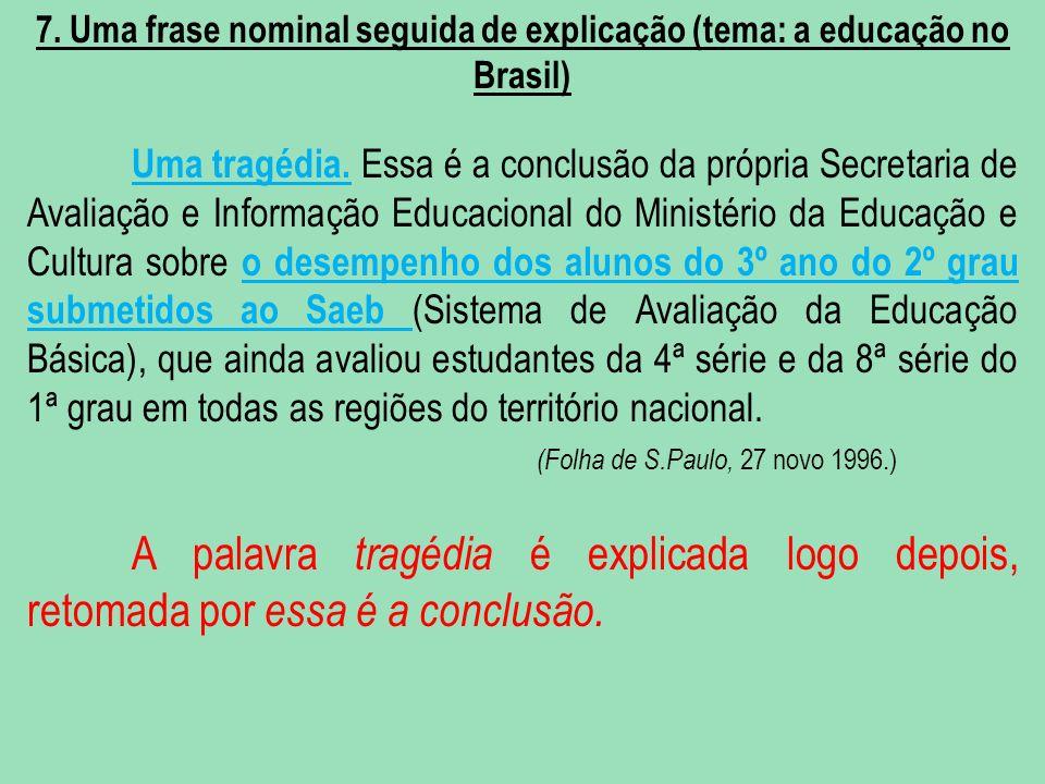 7. Uma frase nominal seguida de explicação (tema: a educação no Brasil)