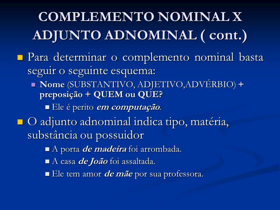 COMPLEMENTO NOMINAL X ADJUNTO ADNOMINAL ( cont.)
