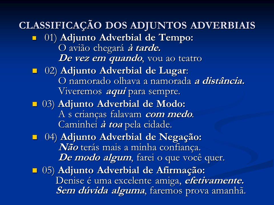 CLASSIFICAÇÃO DOS ADJUNTOS ADVERBIAIS
