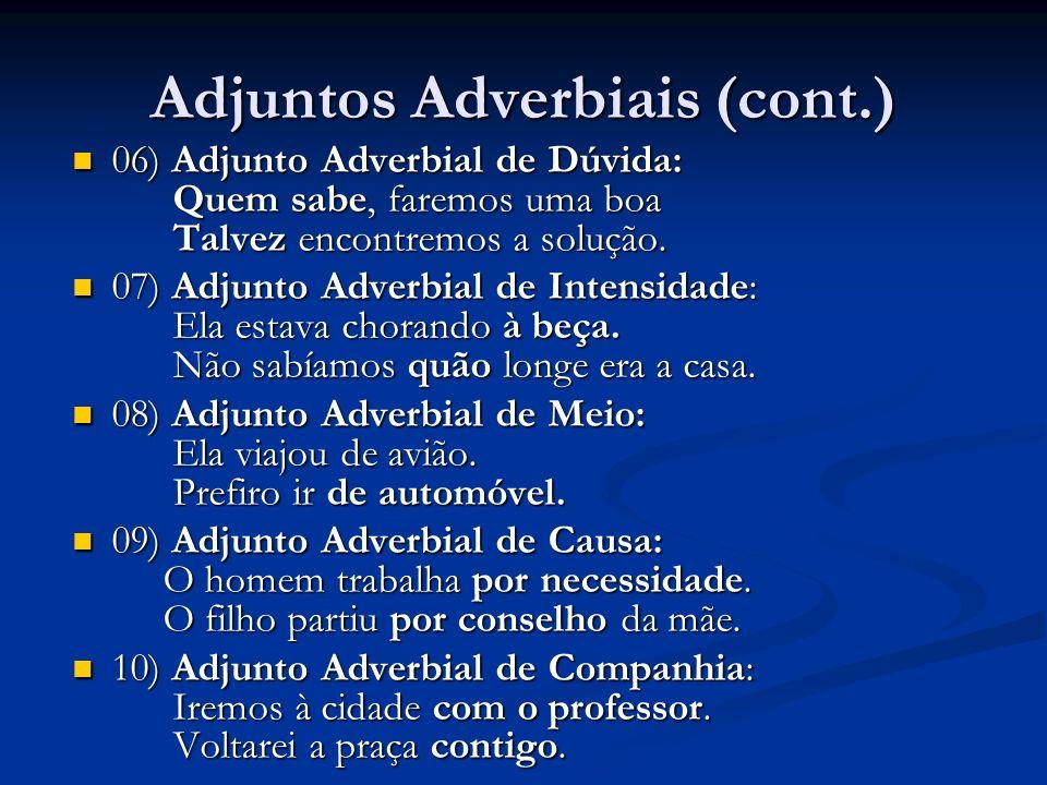 Adjuntos Adverbiais (cont.)