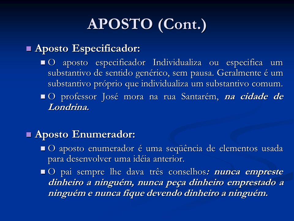 APOSTO (Cont.) Aposto Especificador: Aposto Enumerador: