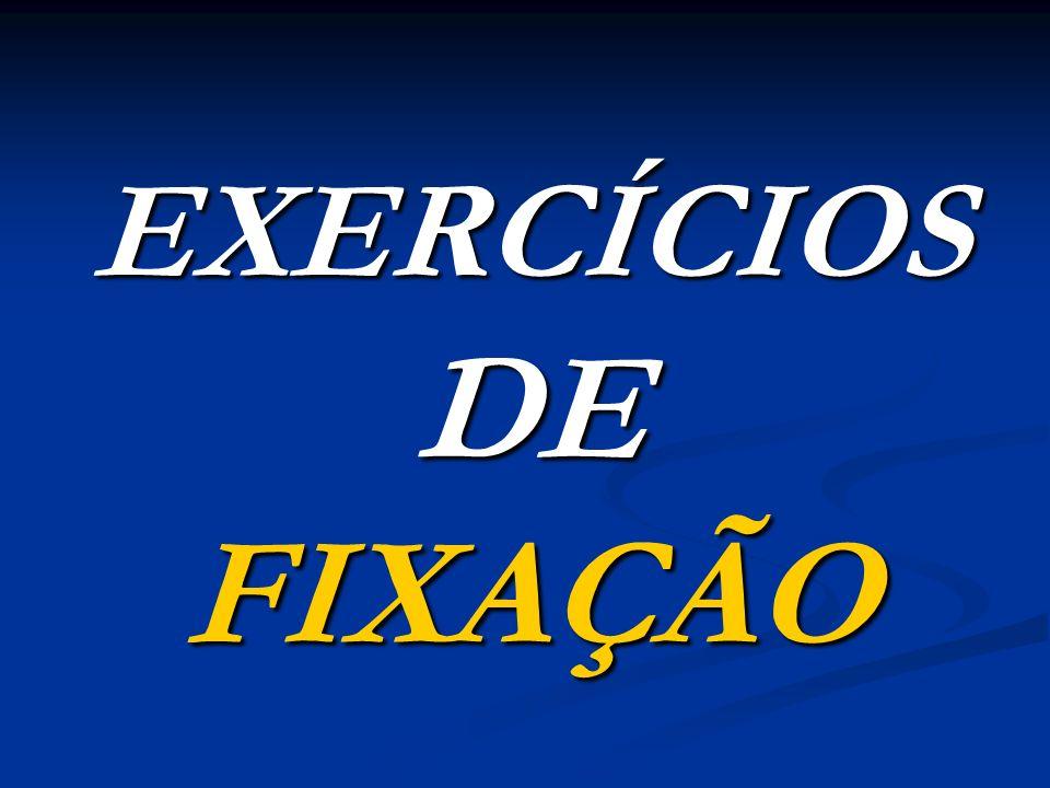EXERCÍCIOS DE FIXAÇÃO