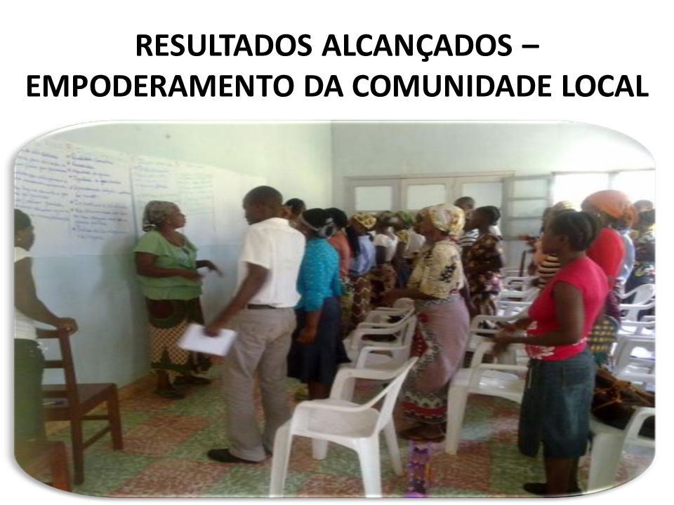 RESULTADOS ALCANÇADOS – EMPODERAMENTO DA COMUNIDADE LOCAL