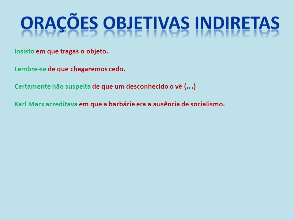 ORAÇÕES OBJETIVAS INDIRETAS