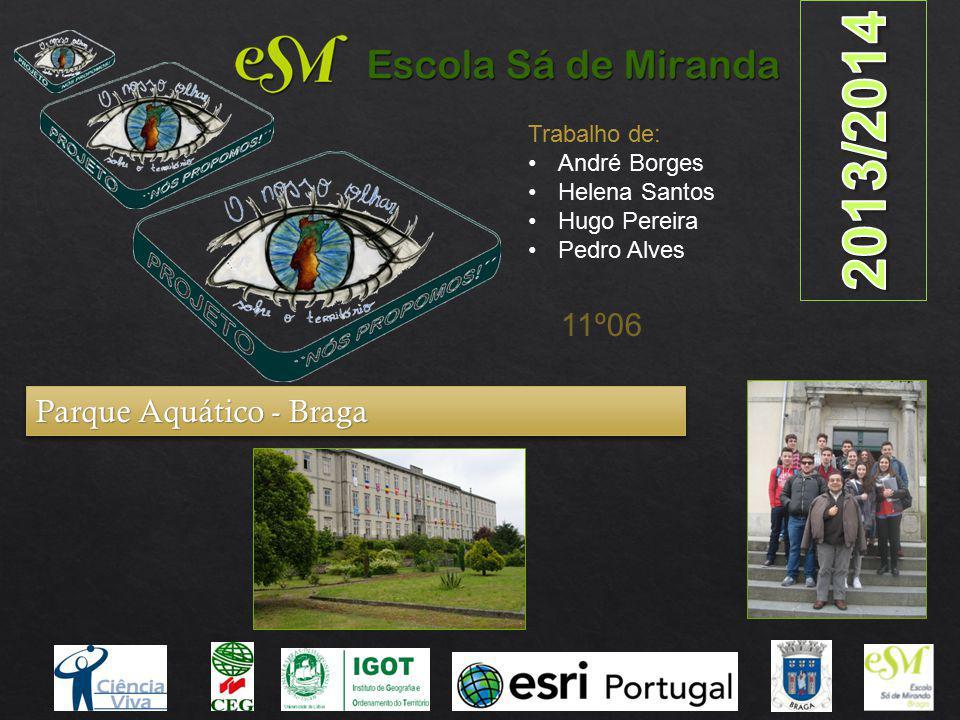 2013/2014 11º06 Parque Aquático - Braga Trabalho de: André Borges