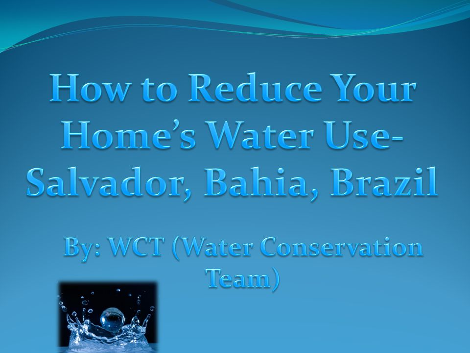 How to Reduce Your Home's Water Use- Salvador, Bahia, Brazil