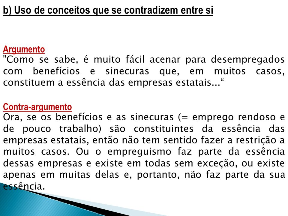 b) Uso de conceitos que se contradizem entre si