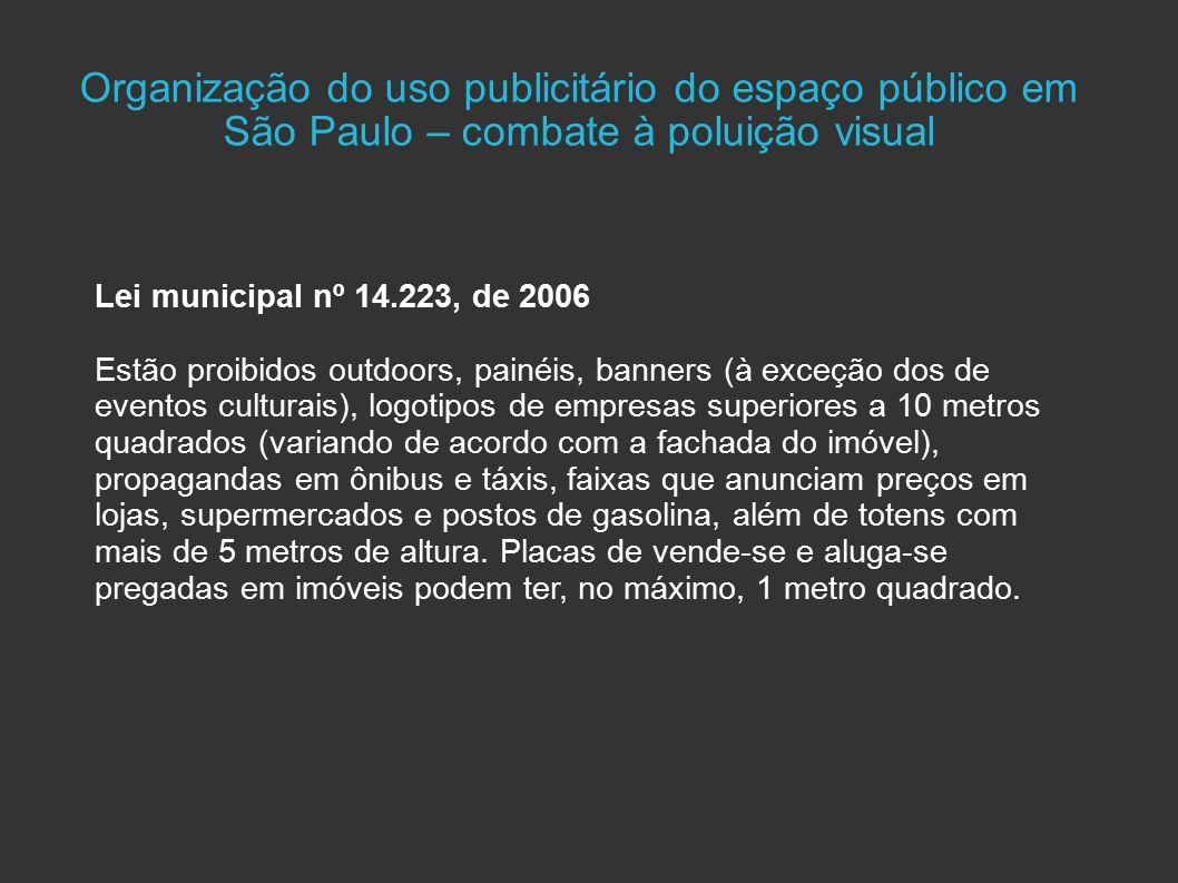 Organização do uso publicitário do espaço público em São Paulo – combate à poluição visual