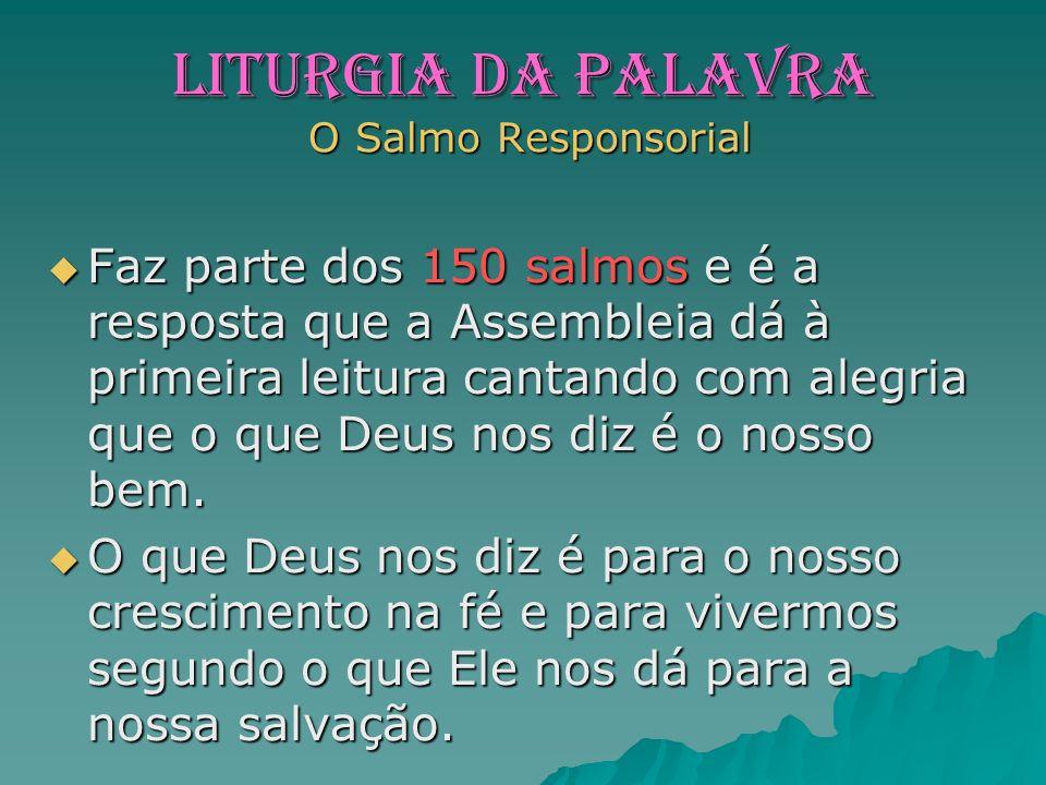 LITURGIA da PALAVRA O Salmo Responsorial