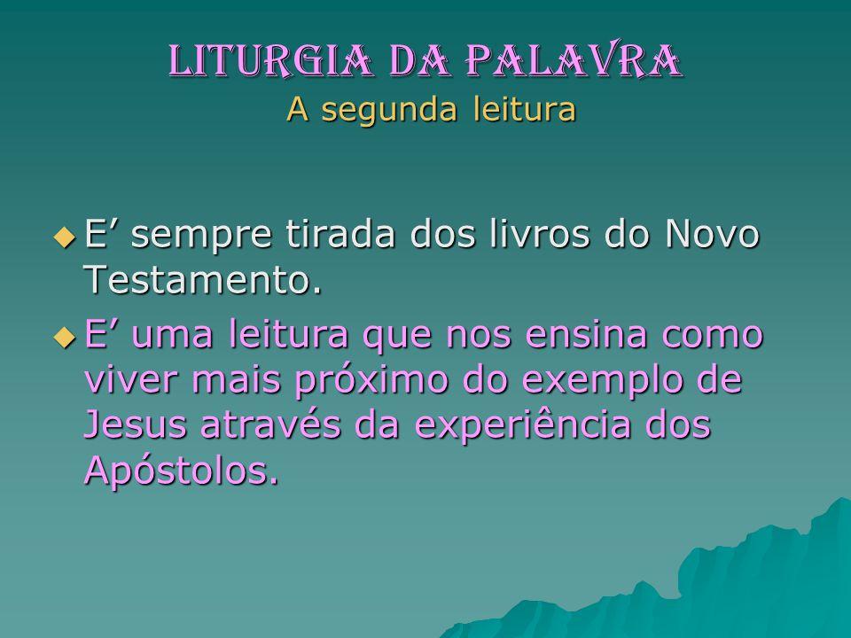 LITURGIA da PALAVRA A segunda leitura