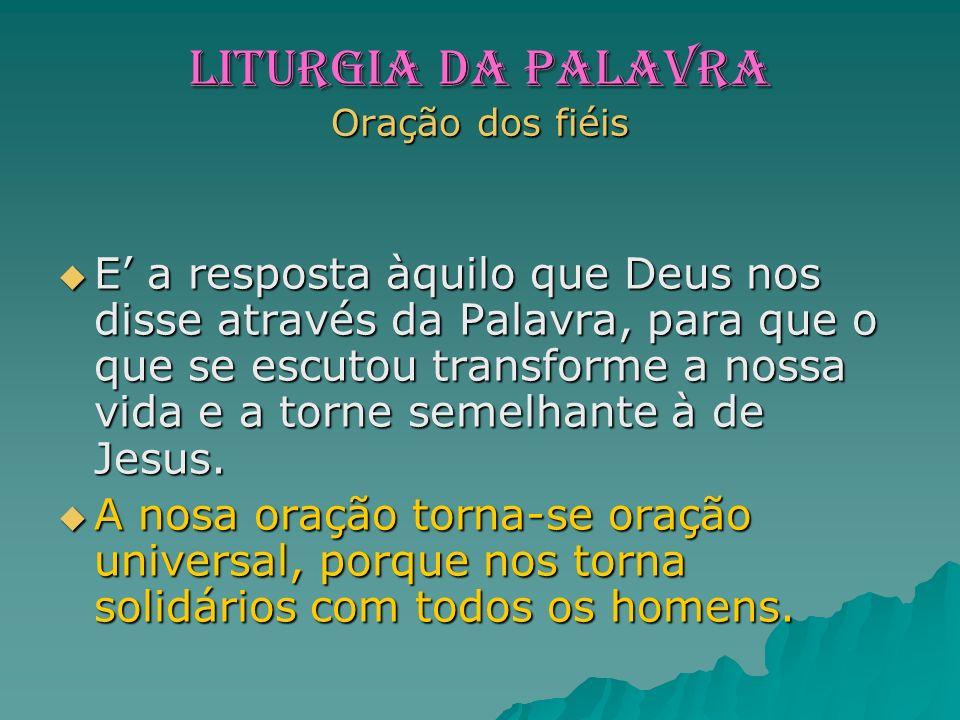 LITURGIA da PALAVRA Oração dos fiéis