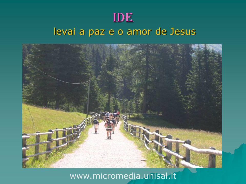 IDE levai a paz e o amor de Jesus