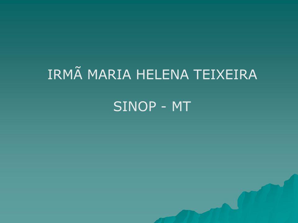 IRMÃ MARIA HELENA TEIXEIRA