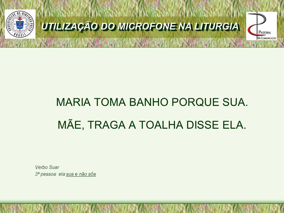 MARIA TOMA BANHO PORQUE SUA. MÃE, TRAGA A TOALHA DISSE ELA.