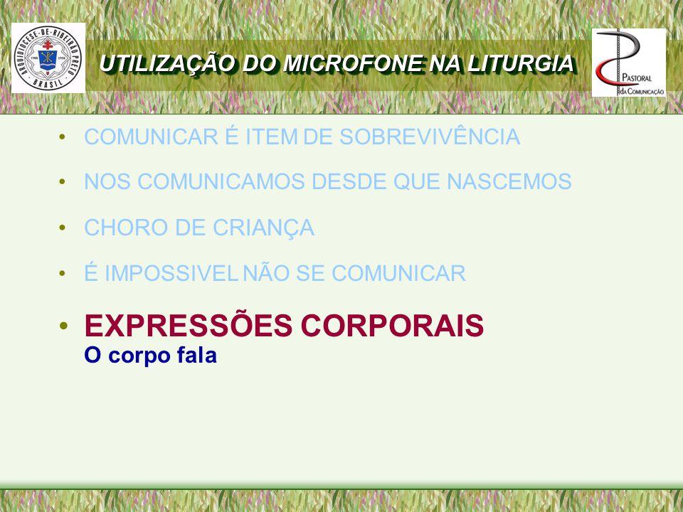 EXPRESSÕES CORPORAIS UTILIZAÇÃO DO MICROFONE NA LITURGIA
