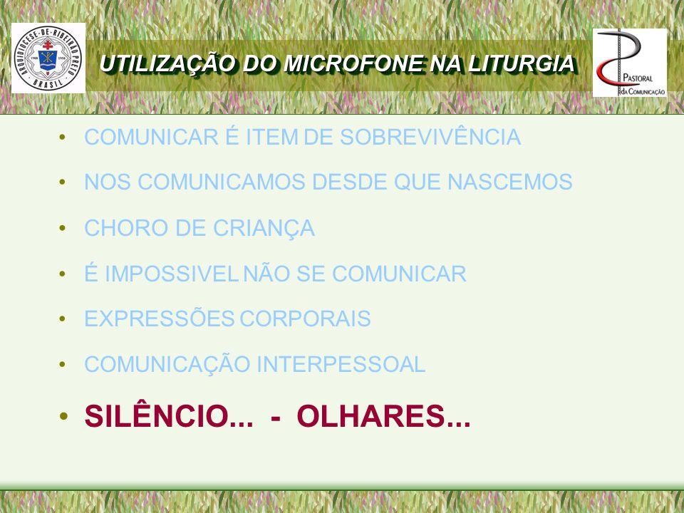 SILÊNCIO... - OLHARES... UTILIZAÇÃO DO MICROFONE NA LITURGIA