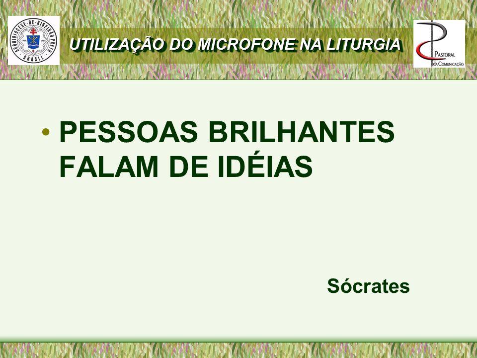 PESSOAS BRILHANTES FALAM DE IDÉIAS