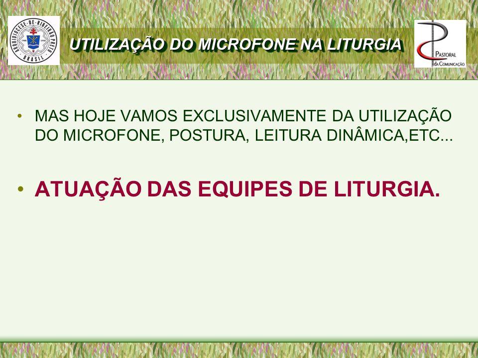 ATUAÇÃO DAS EQUIPES DE LITURGIA.
